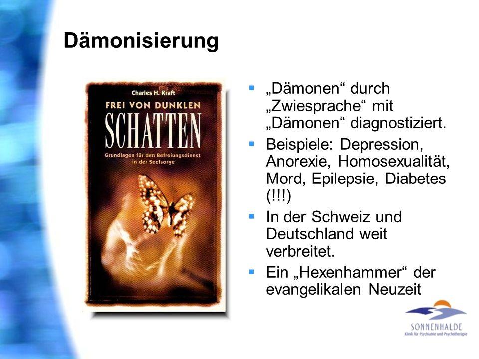 """Dämonisierung """"Dämonen durch """"Zwiesprache mit """"Dämonen diagnostiziert."""