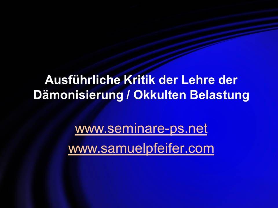 Ausführliche Kritik der Lehre der Dämonisierung / Okkulten Belastung