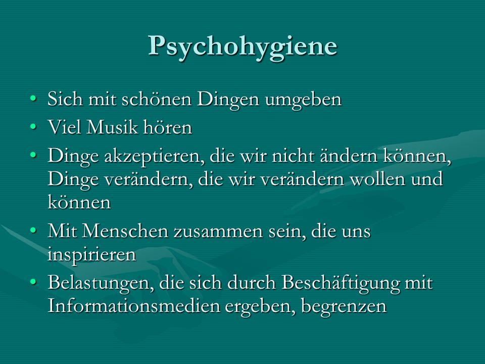 Psychohygiene Sich mit schönen Dingen umgeben Viel Musik hören