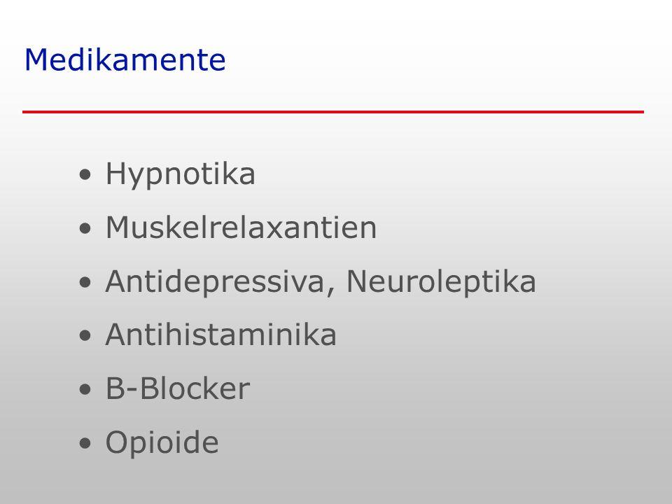 Medikamente Hypnotika. Muskelrelaxantien. Antidepressiva, Neuroleptika. Antihistaminika. B-Blocker.