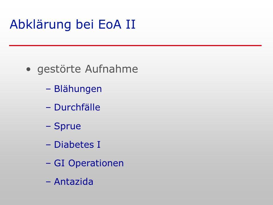 Abklärung bei EoA II gestörte Aufnahme Blähungen Durchfälle Sprue