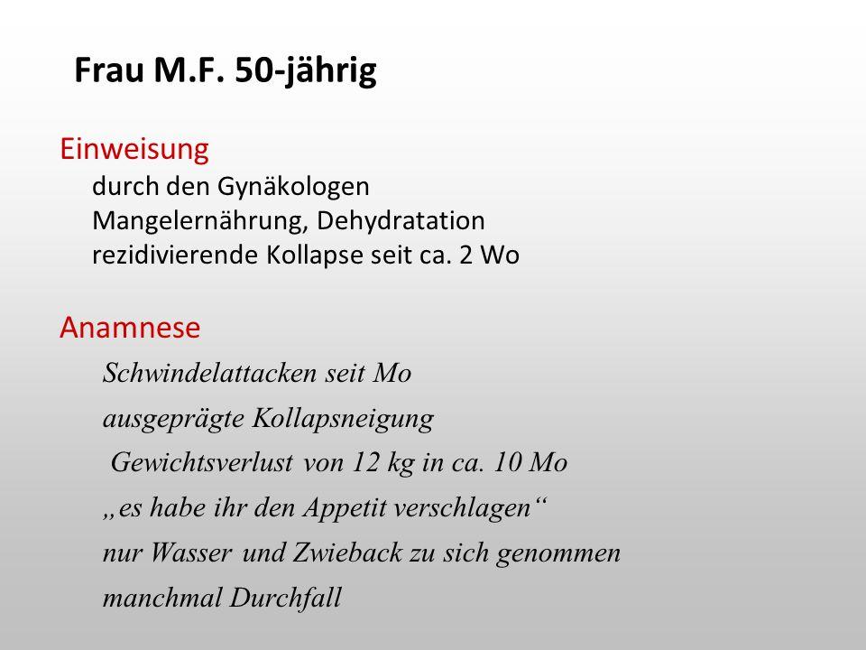 Frau M.F. 50-jährig Einweisung Anamnese durch den Gynäkologen