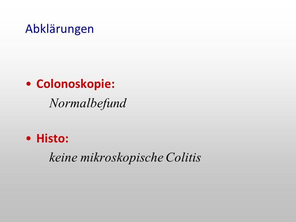 Abklärungen Colonoskopie: Histo: Normalbefund