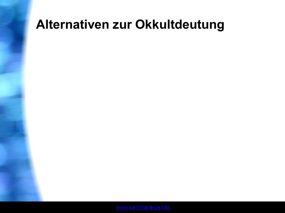 Alternativen zur Okkultdeutung