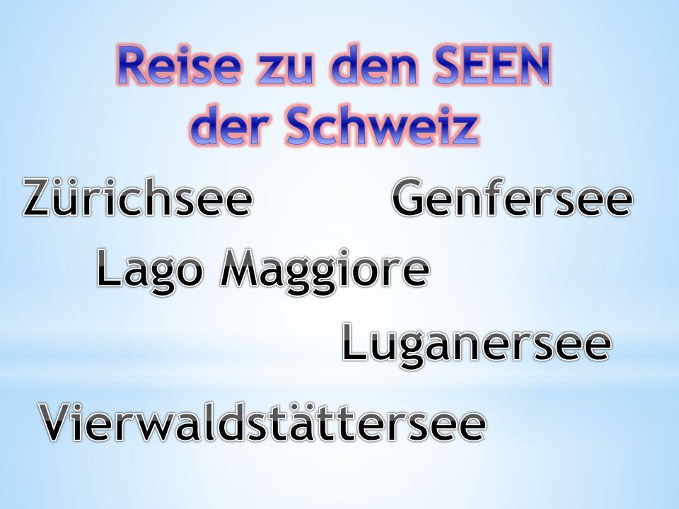 Reise zu den SEEN der Schweiz