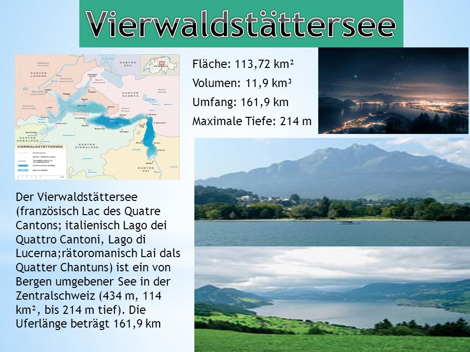 Vierwaldstättersee Fläche: 113,72 km² Volumen: 11,9 km³
