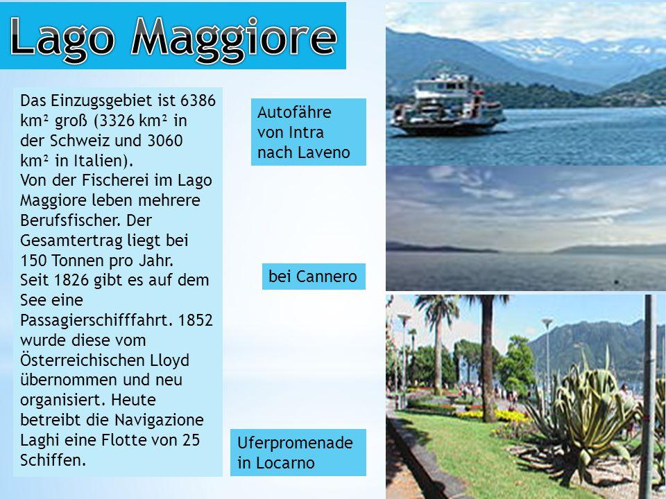 Lago Maggiore Das Einzugsgebiet ist 6386 km² groß (3326 km² in der Schweiz und 3060 km² in Italien).
