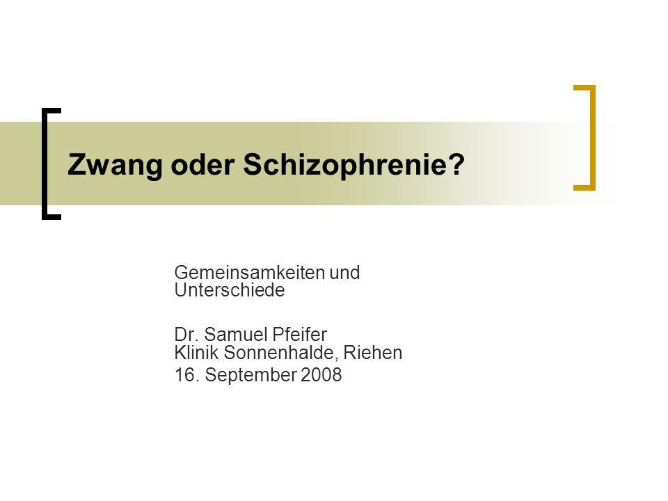 Zwang oder Schizophrenie