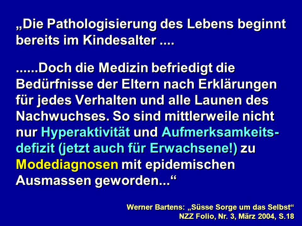 """""""Die Pathologisierung des Lebens beginnt bereits im Kindesalter ...."""