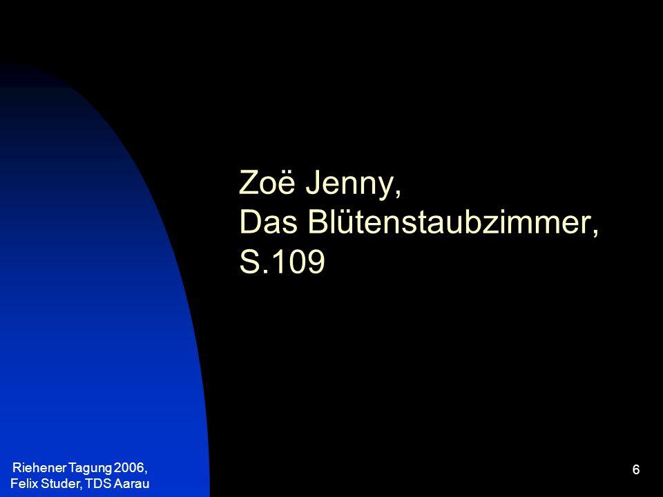Zoë Jenny, Das Blütenstaubzimmer, S.109