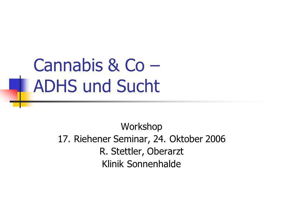 Cannabis & Co – ADHS und Sucht