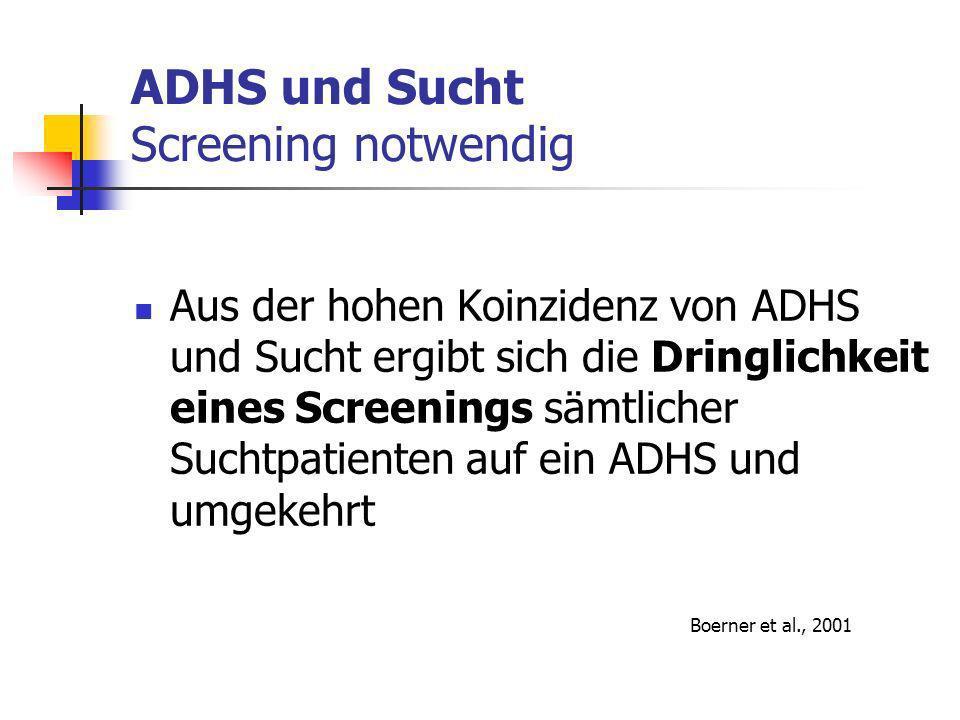 ADHS und Sucht Screening notwendig