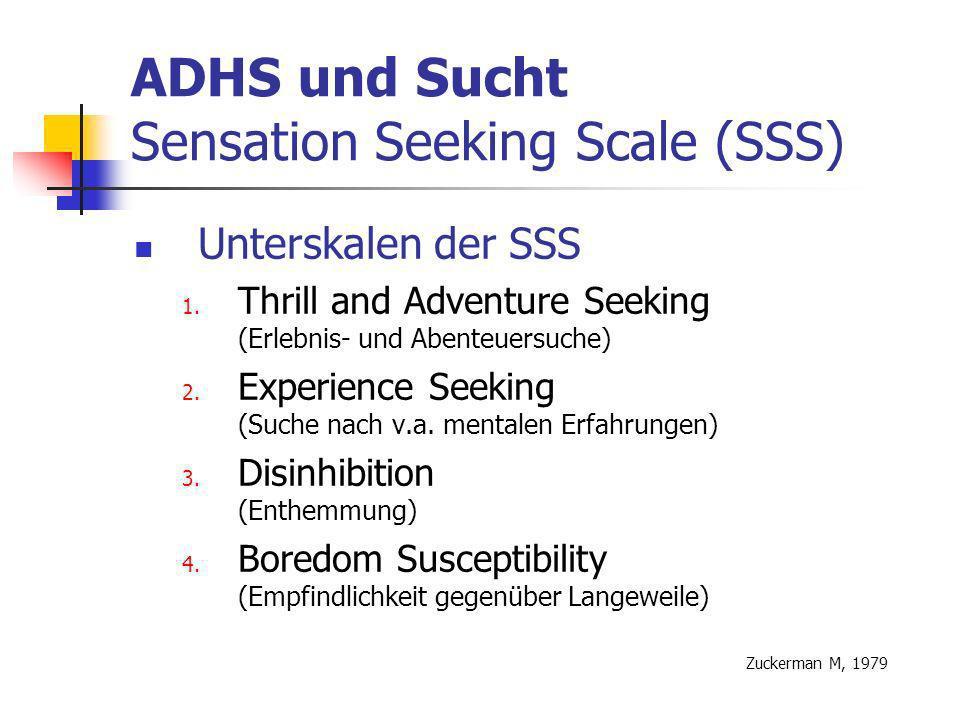 ADHS und Sucht Sensation Seeking Scale (SSS)