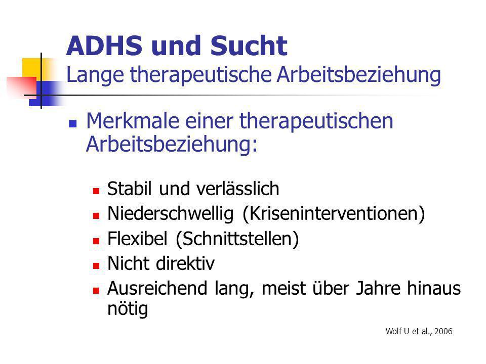 ADHS und Sucht Lange therapeutische Arbeitsbeziehung
