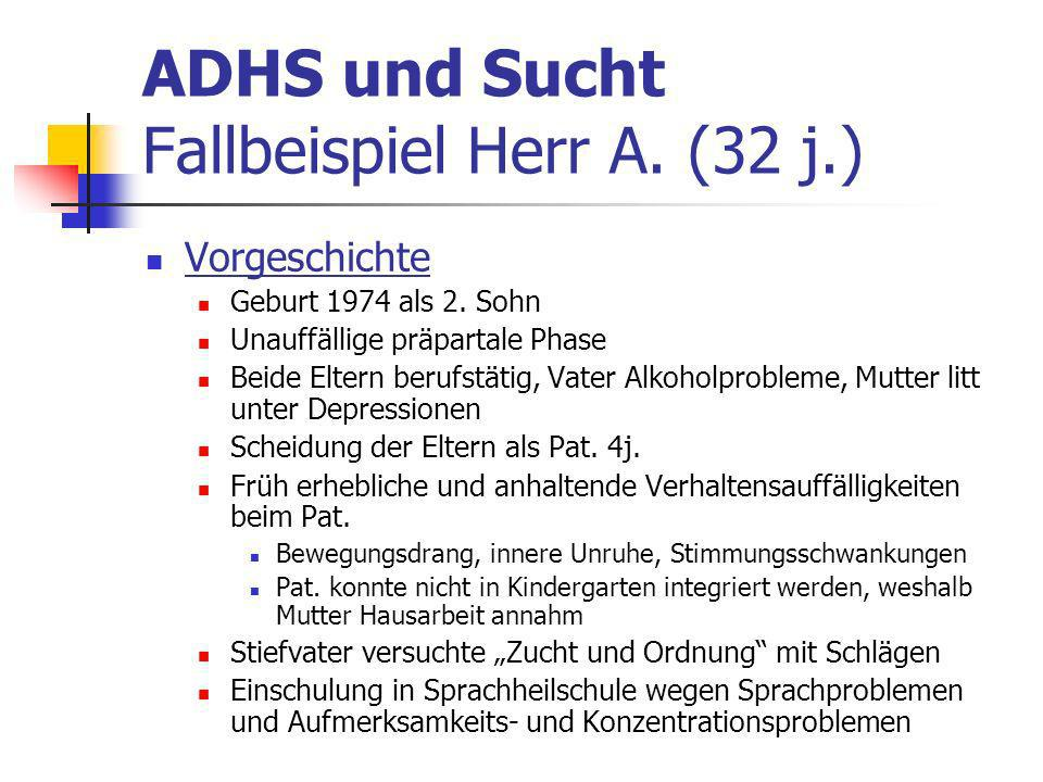 ADHS und Sucht Fallbeispiel Herr A. (32 j.)
