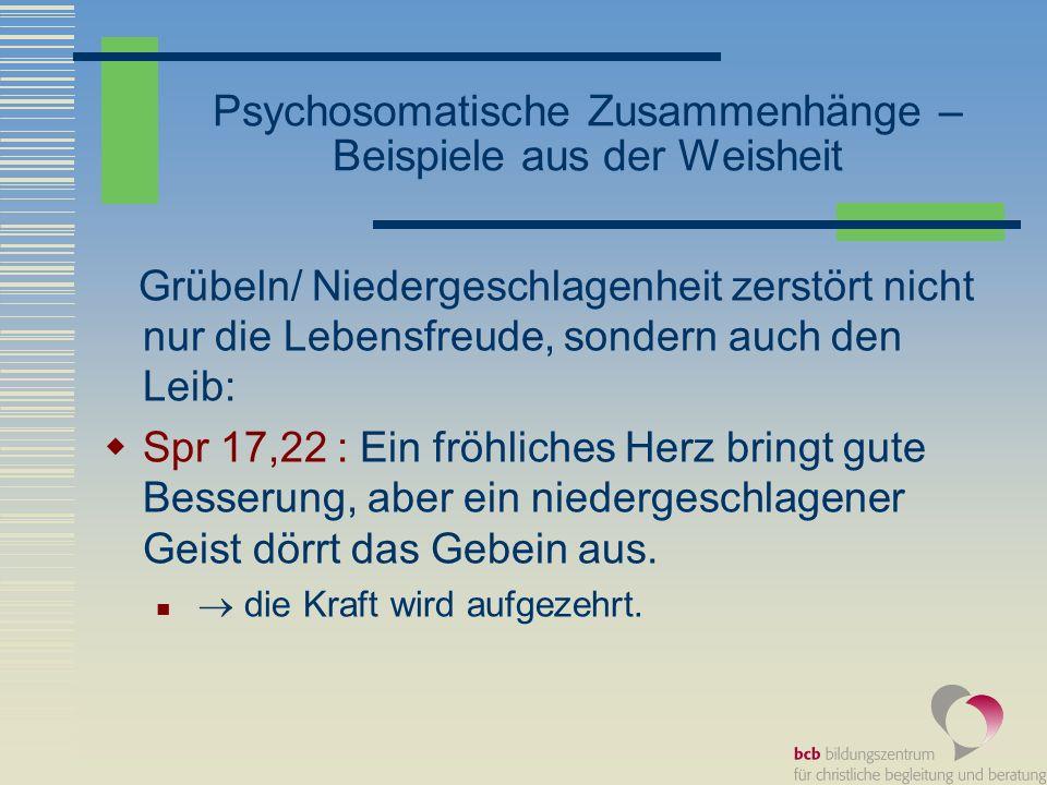 Psychosomatische Zusammenhänge – Beispiele aus der Weisheit