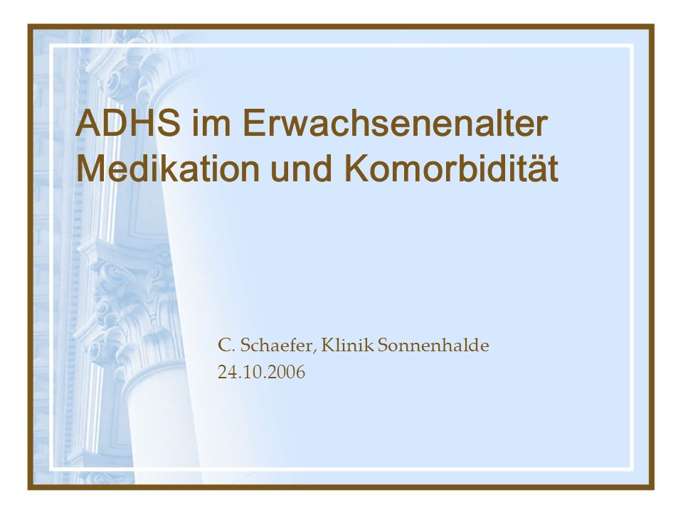 ADHS im Erwachsenenalter Medikation und Komorbidität