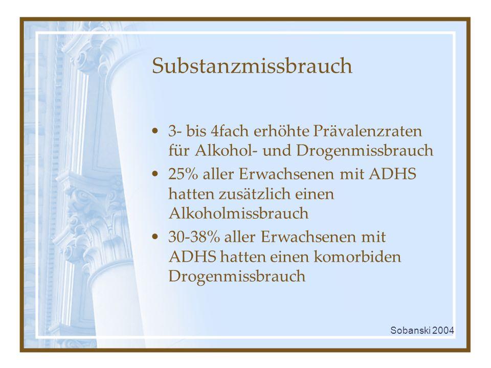 Substanzmissbrauch 3- bis 4fach erhöhte Prävalenzraten für Alkohol- und Drogenmissbrauch.