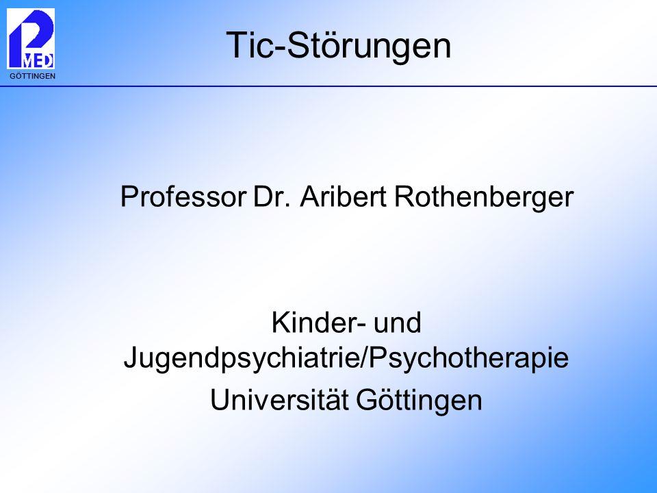 Tic-Störungen Professor Dr. Aribert Rothenberger