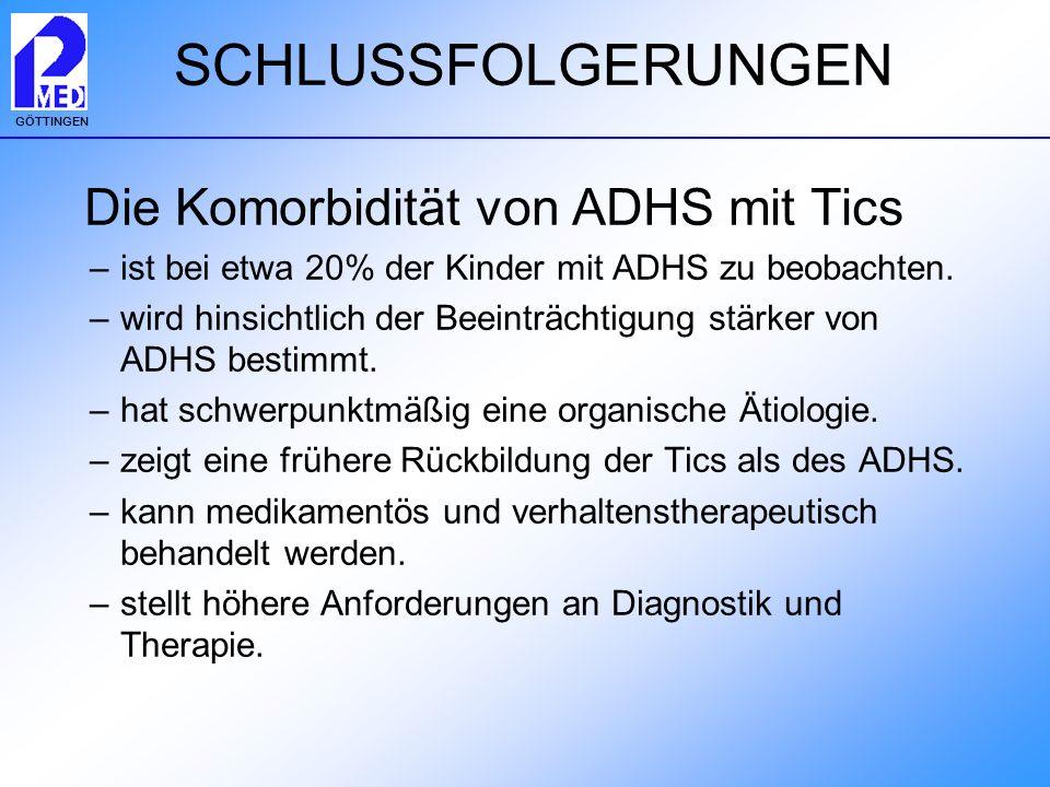 SCHLUSSFOLGERUNGEN Die Komorbidität von ADHS mit Tics