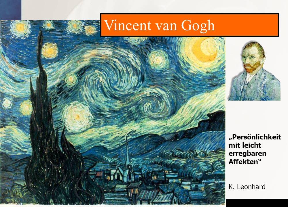 """Vincent van Gogh """"Persönlichkeit mit leicht erregbaren Affekten"""
