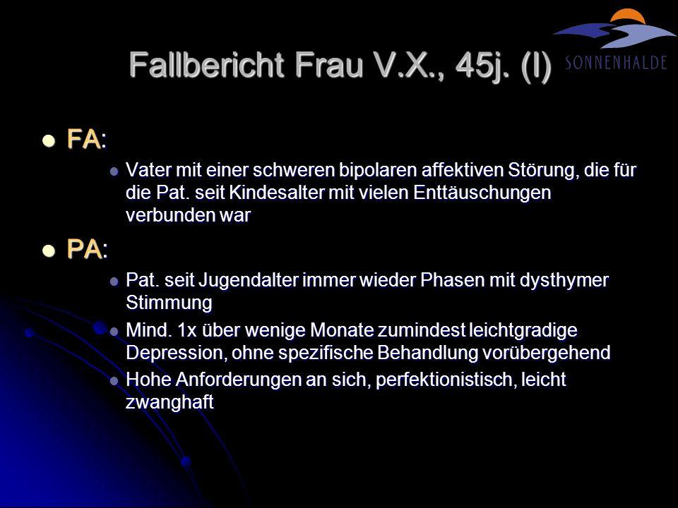 Fallbericht Frau V.X., 45j. (I)