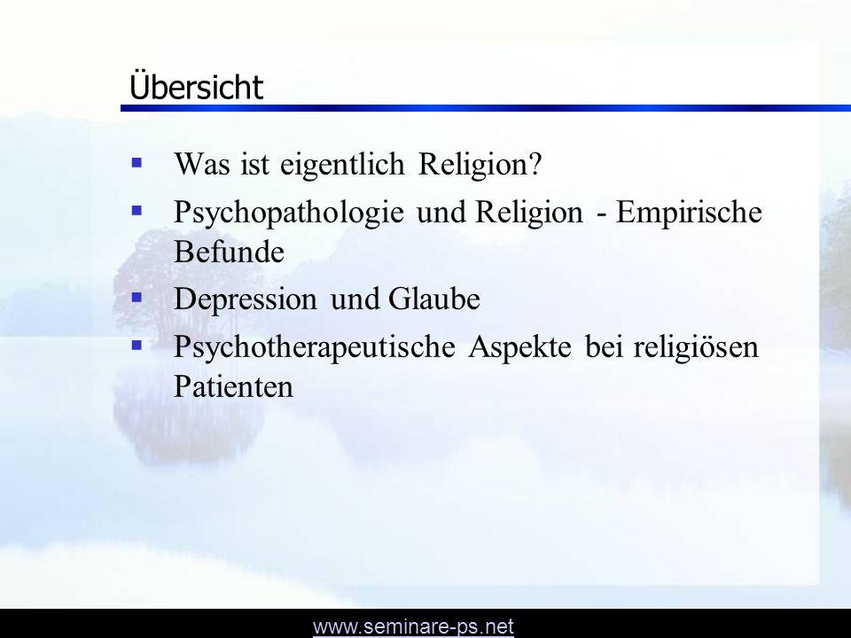 Übersicht Was ist eigentlich Religion Psychopathologie und Religion - Empirische Befunde. Depression und Glaube.