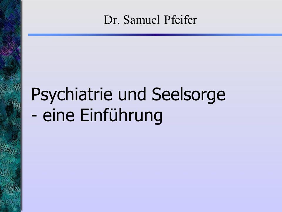 Psychiatrie und Seelsorge - eine Einführung