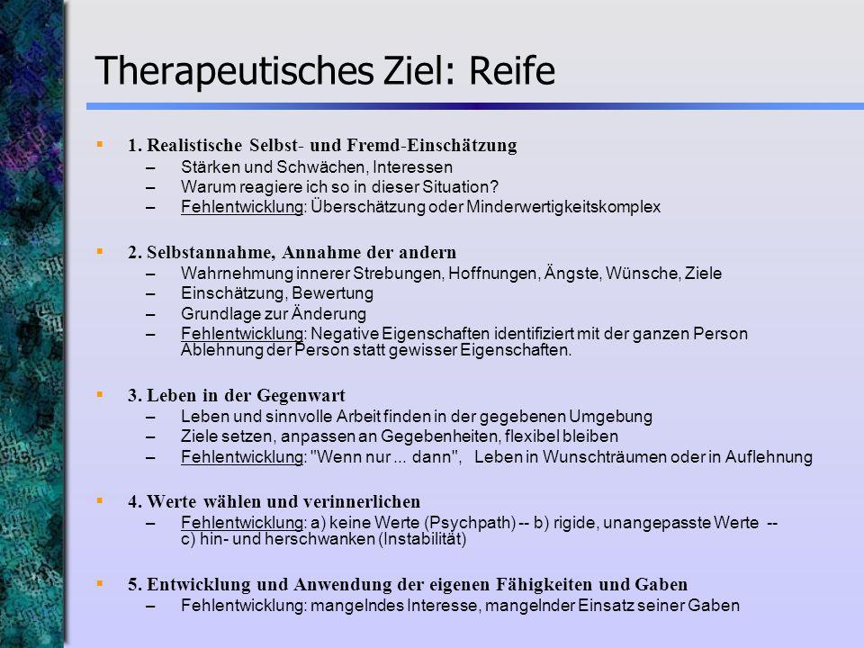 Therapeutisches Ziel: Reife