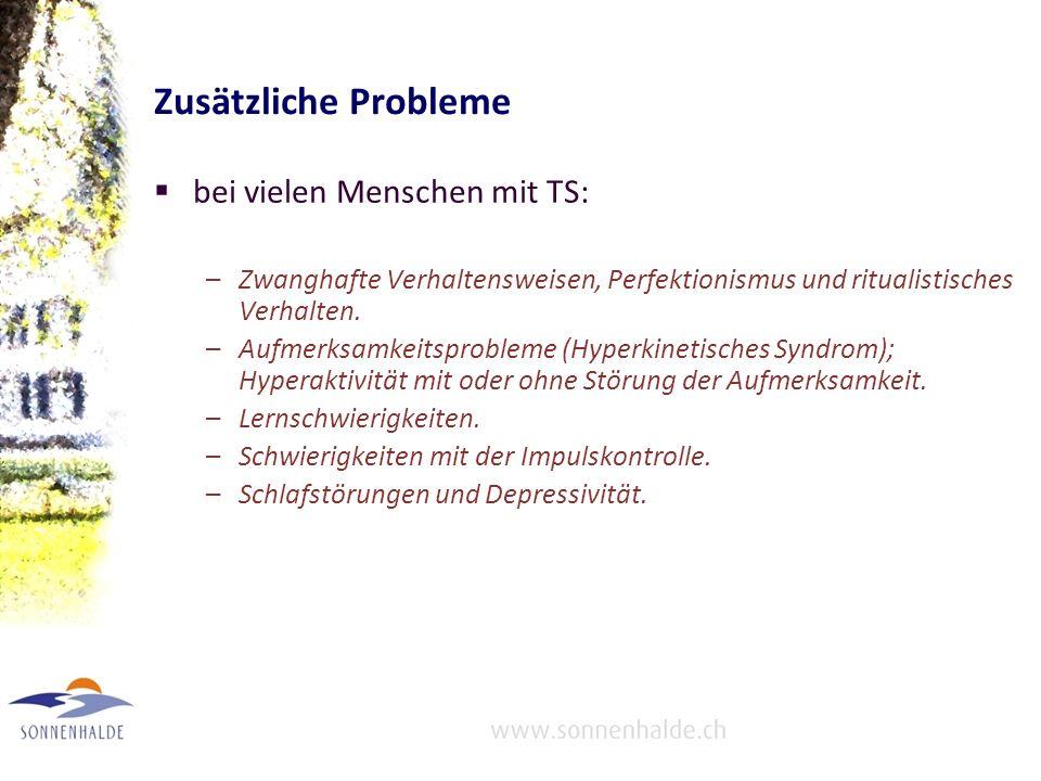 Zusätzliche Probleme bei vielen Menschen mit TS: