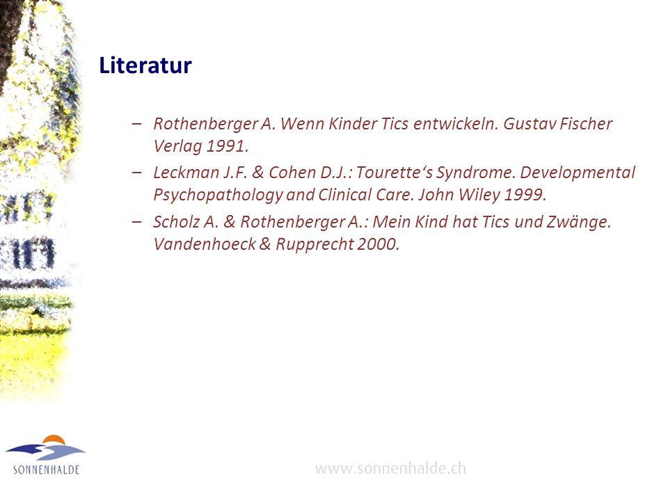 Literatur Rothenberger A. Wenn Kinder Tics entwickeln. Gustav Fischer Verlag 1991.