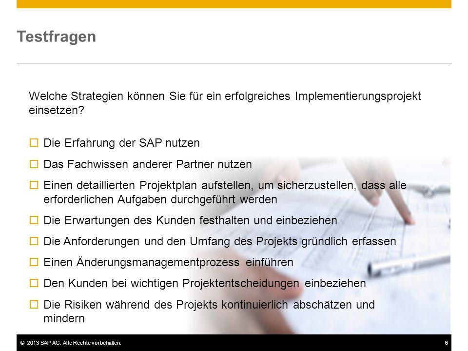 Testfragen Welche Strategien können Sie für ein erfolgreiches Implementierungsprojekt einsetzen Die Erfahrung der SAP nutzen.