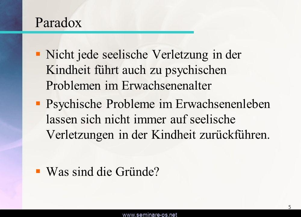 Paradox Nicht jede seelische Verletzung in der Kindheit führt auch zu psychischen Problemen im Erwachsenenalter.