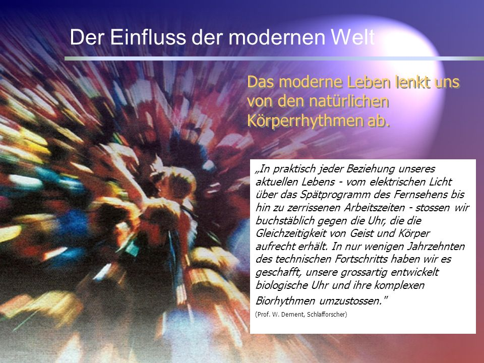Der Einfluss der modernen Welt