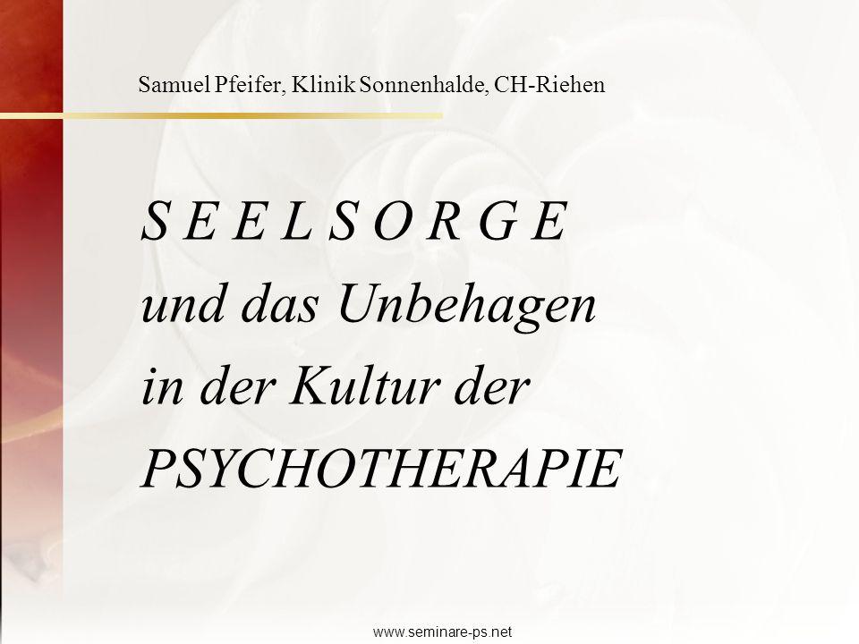 S E E L S O R G E und das Unbehagen in der Kultur der PSYCHOTHERAPIE