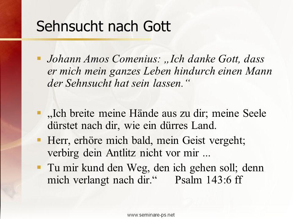 """Sehnsucht nach Gott Johann Amos Comenius: """"Ich danke Gott, dass er mich mein ganzes Leben hindurch einen Mann der Sehnsucht hat sein lassen."""