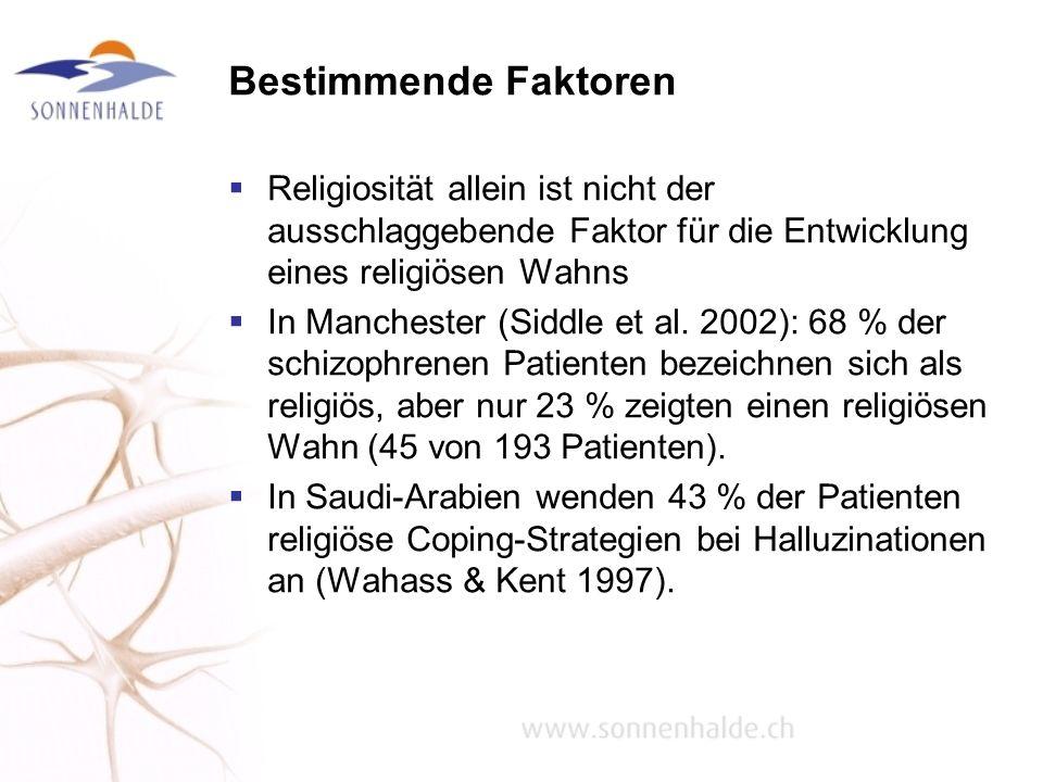 Bestimmende Faktoren Religiosität allein ist nicht der ausschlaggebende Faktor für die Entwicklung eines religiösen Wahns.
