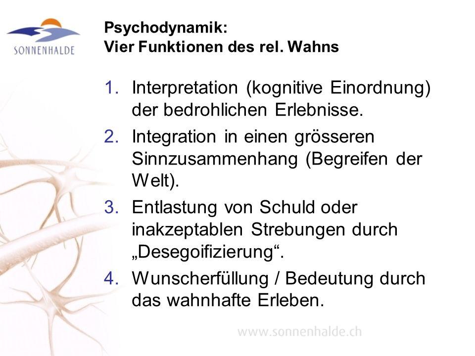 Psychodynamik: Vier Funktionen des rel. Wahns