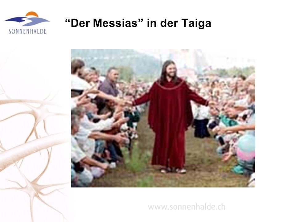 Der Messias in der Taiga