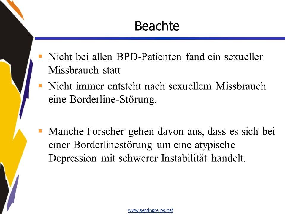 Beachte Nicht bei allen BPD-Patienten fand ein sexueller Missbrauch statt. Nicht immer entsteht nach sexuellem Missbrauch eine Borderline-Störung.