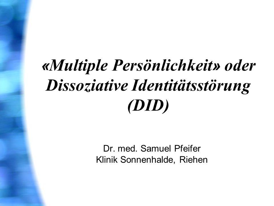«Multiple Persönlichkeit» oder Dissoziative Identitätsstörung (DID)