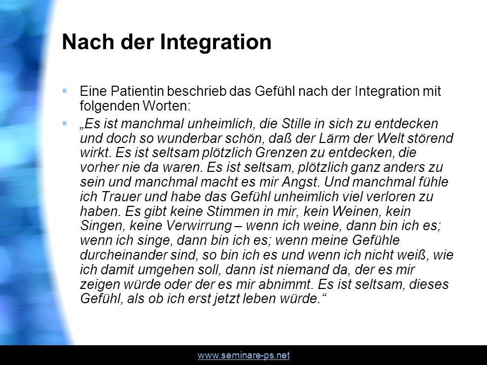 Nach der IntegrationEine Patientin beschrieb das Gefühl nach der Integration mit folgenden Worten: