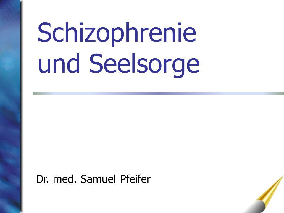 Schizophrenie und Seelsorge