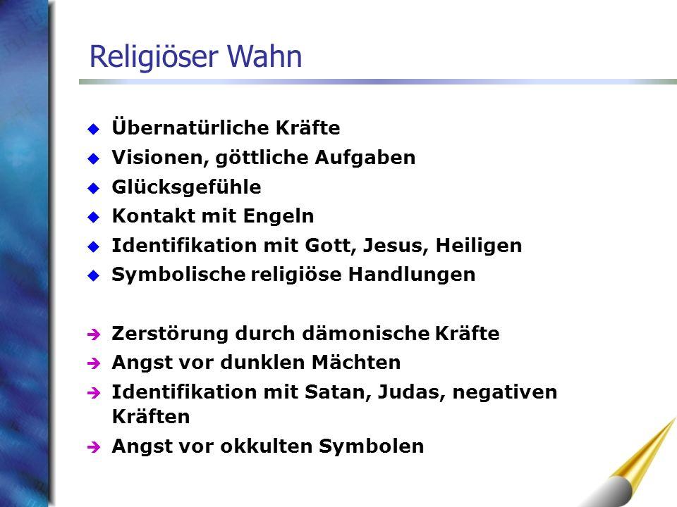 Religiöser Wahn Übernatürliche Kräfte Visionen, göttliche Aufgaben