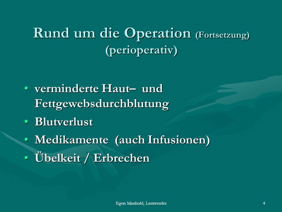 Rund um die Operation (Fortsetzung) (perioperativ)