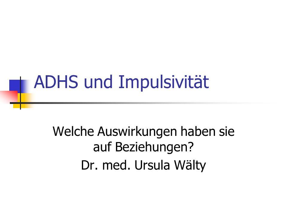 Welche Auswirkungen haben sie auf Beziehungen Dr. med. Ursula Wälty