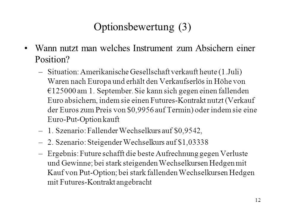 Optionsbewertung (3) Wann nutzt man welches Instrument zum Absichern einer Position