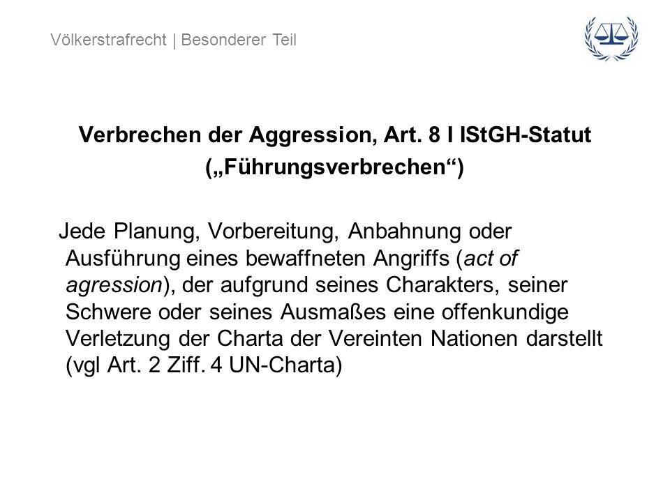 Verbrechen der Aggression, Art. 8 I IStGH-Statut