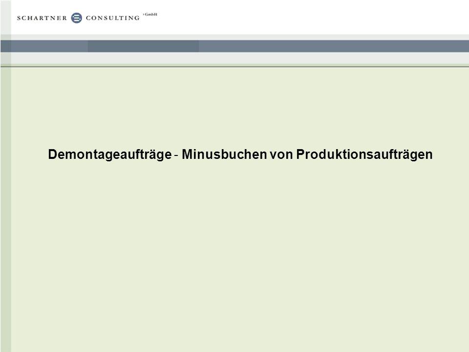 Demontageaufträge - Minusbuchen von Produktionsaufträgen