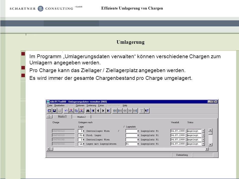 """Umlagerung Im Programm """"Umlagerungsdaten verwalten können verschiedene Chargen zum Umlagern angegeben werden."""